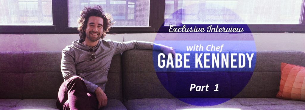 Exclusive interview with rising New York chef, Gabe Kennedy