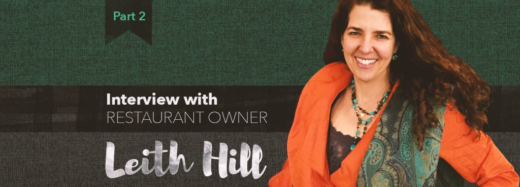 Interview with restaurant founder, Leith Hill: Part II