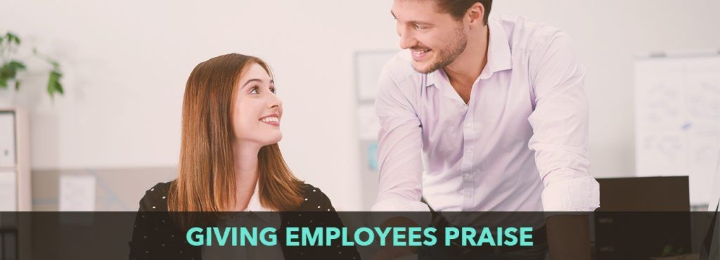 Giving employees praise: how, why and when
