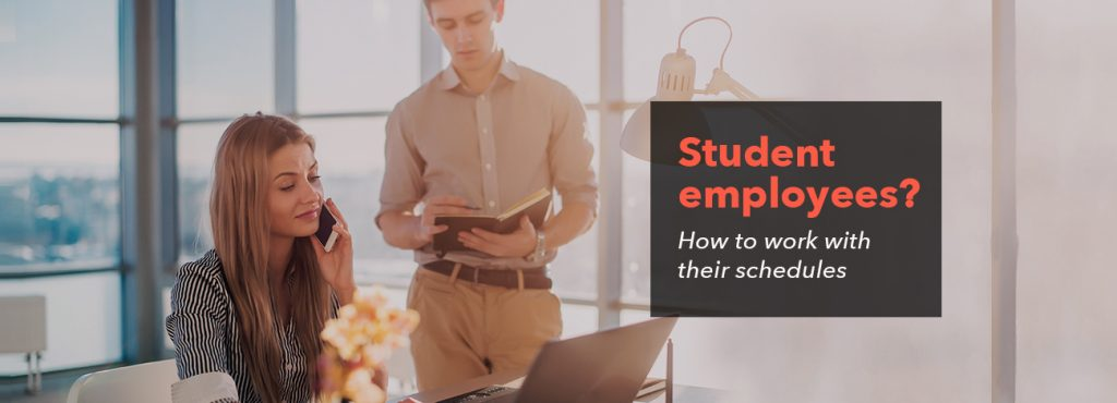 Student employees? Here's how to work with their schedules
