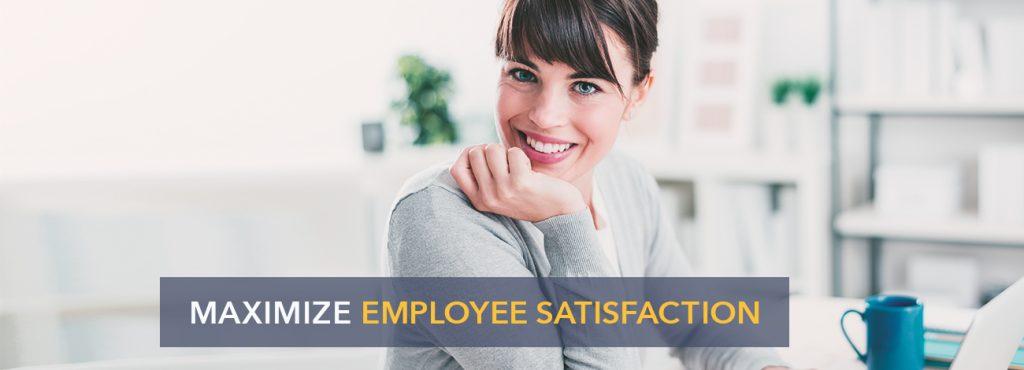 4 Easy ways to maximize employee satisfaction