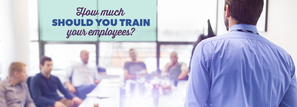 How much should you train your employees?
