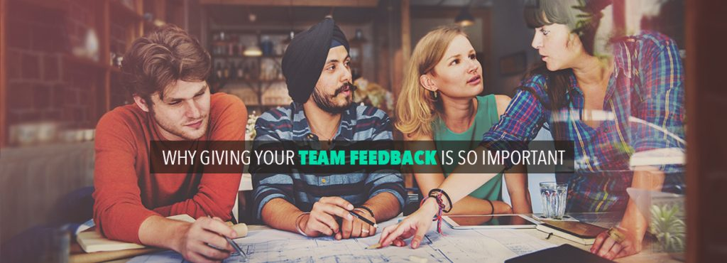 Why giving your team feedback is so important