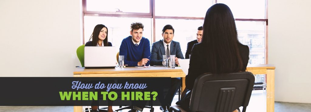 How do you know when you need to hire?