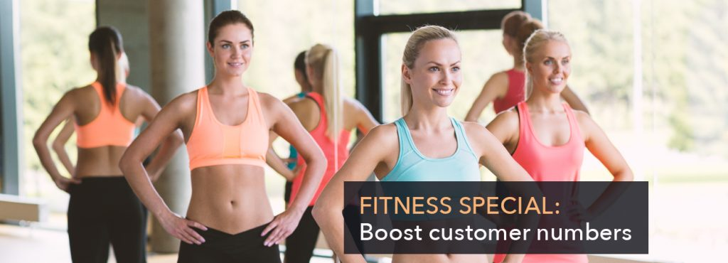 Fitness special – Boost customer numbers