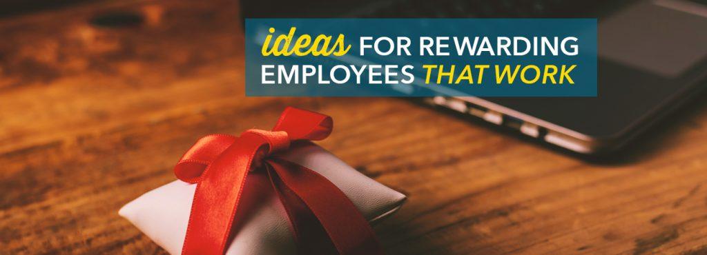 Ideas For Rewarding Employees That Work