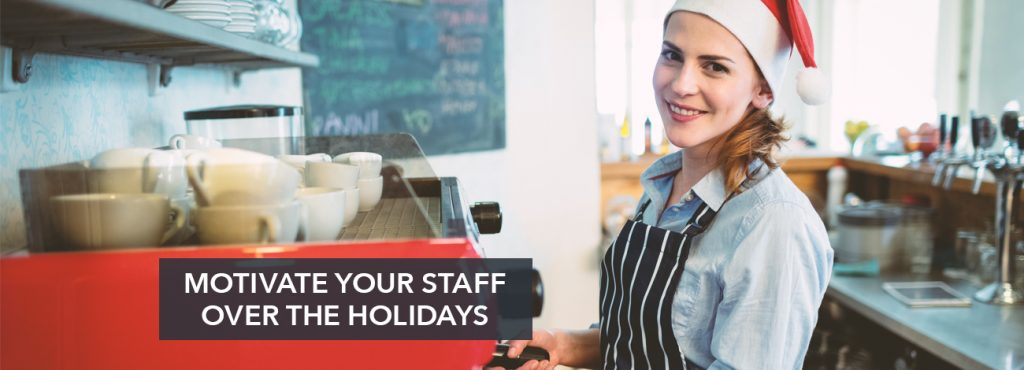 How to Motivate Your Staff During the Holidays