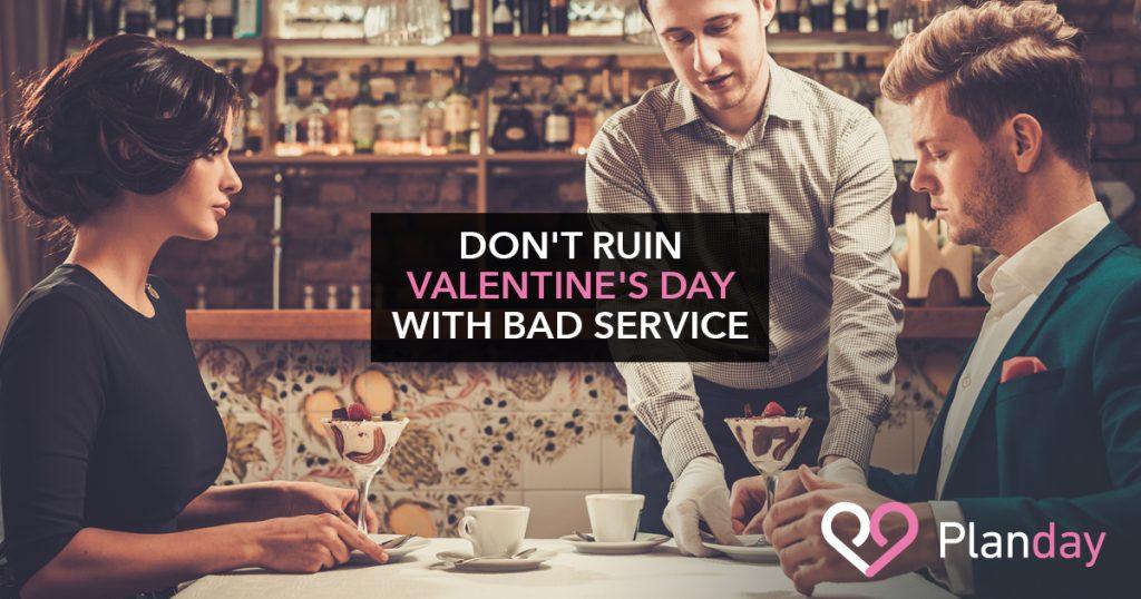 Don't Let Bad Service Ruin Valentine's Day