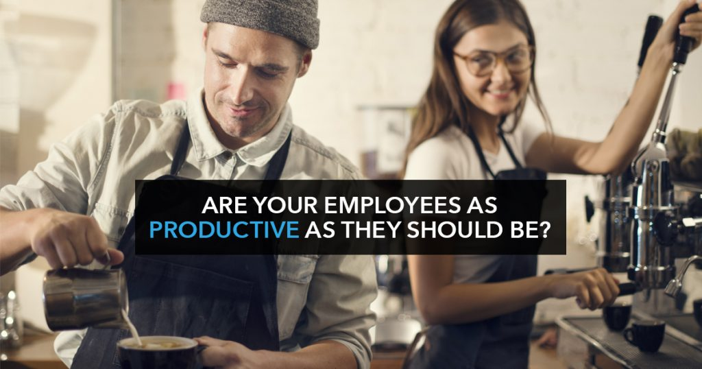 Are Your Employees as Productive as They Should Be?