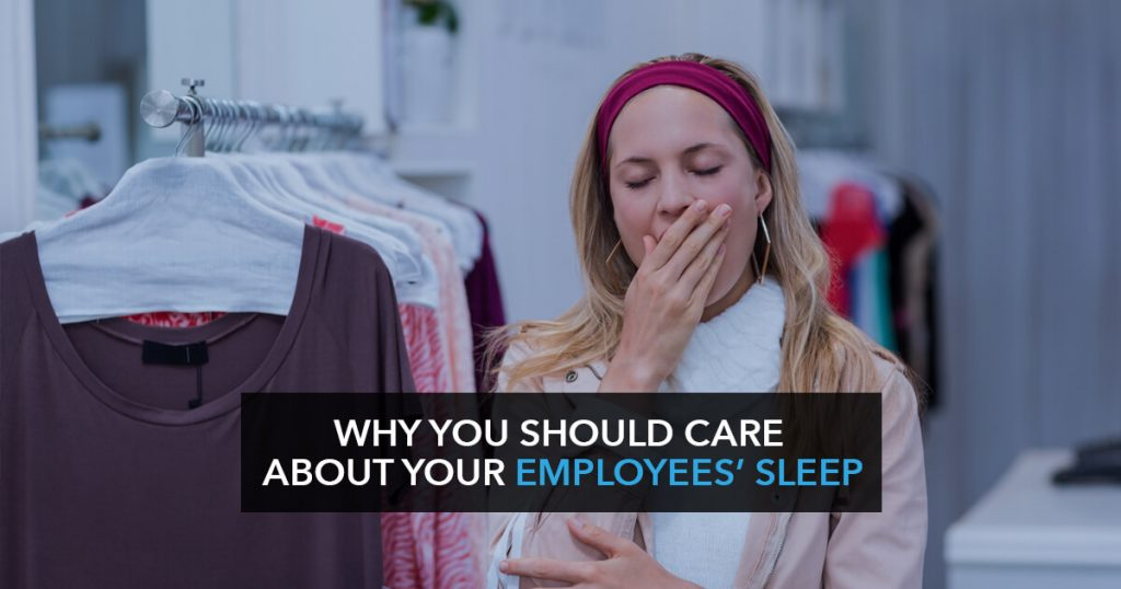Why you should care how much your employees sleep