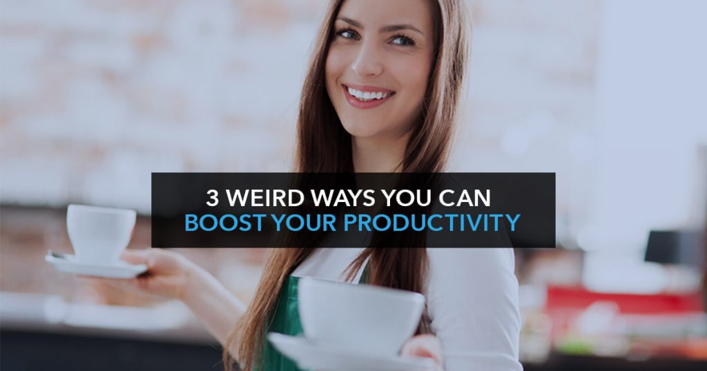 3 Weird ways to boost your productivity