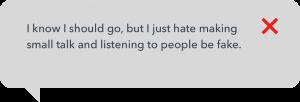 I just hate making small talk
