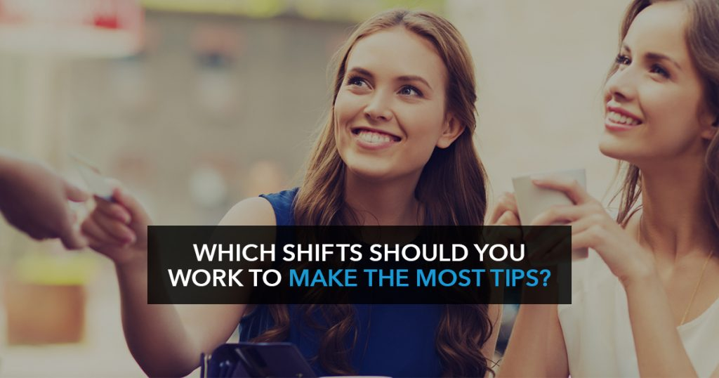 Which shifts should you work to make the most tips?