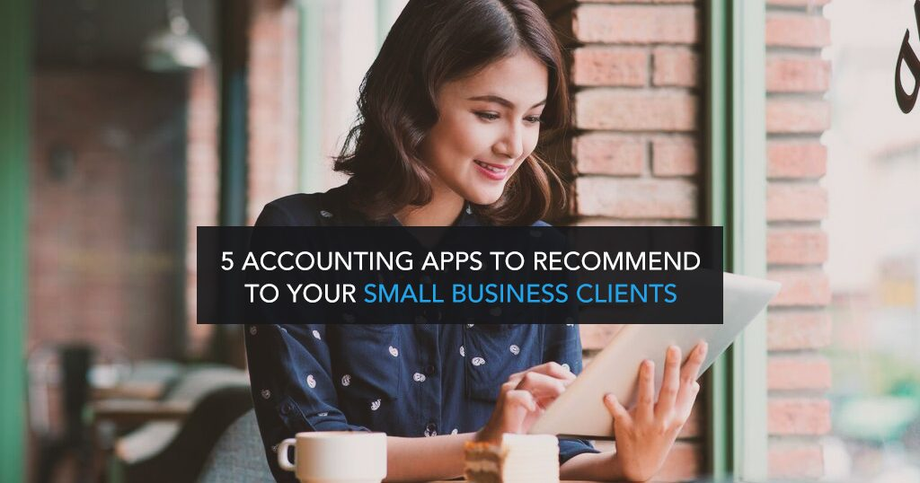 5 Accounting apps to recommend to your small business clients