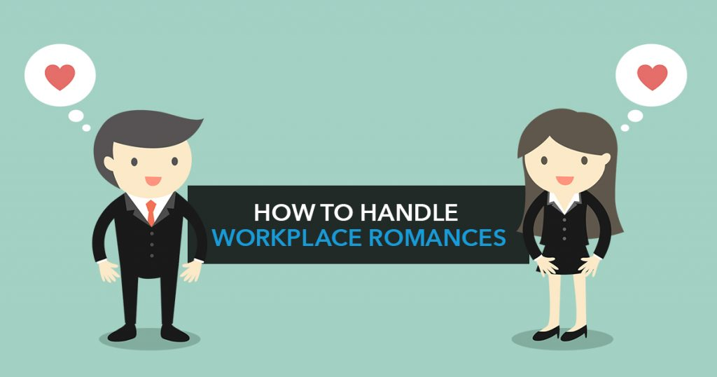 How to handle workplace romances
