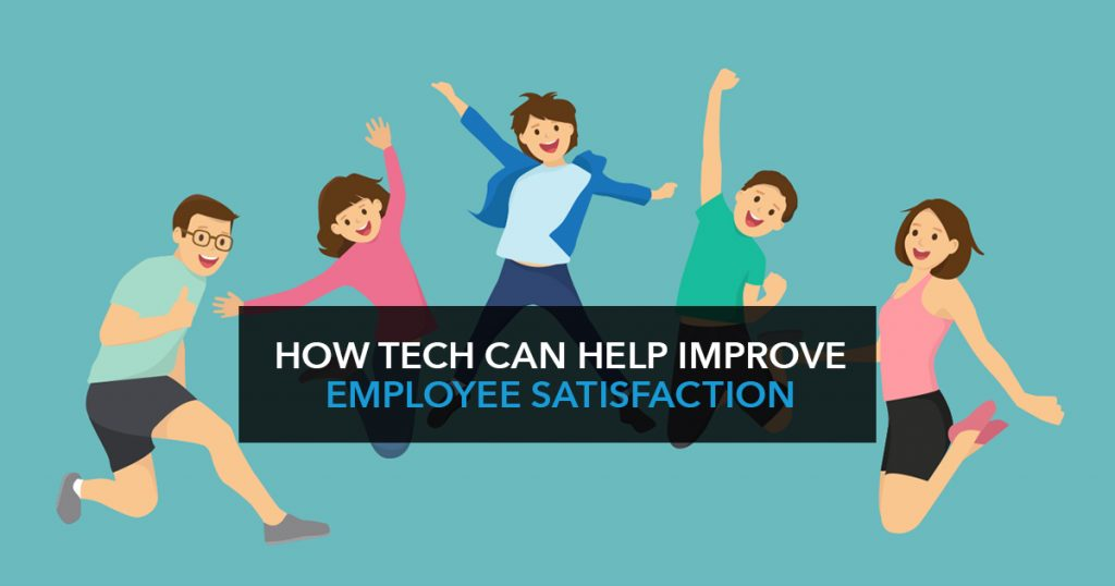 How tech can improve employee satisfaction