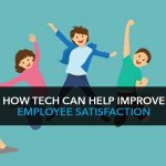 How tech can improve employee satisfaction