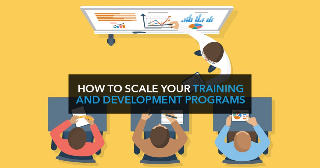 How to scale your training and development programs
