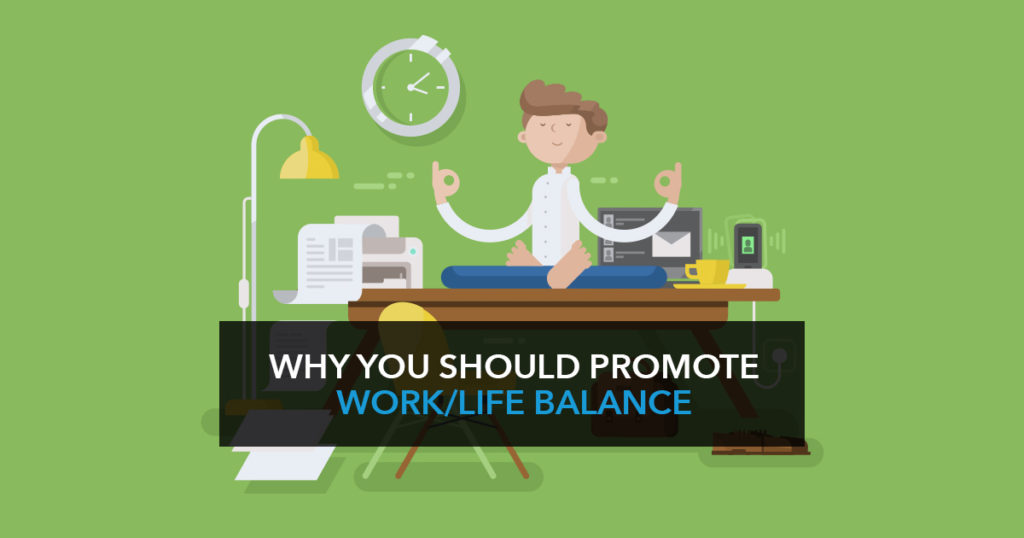 Why you should promote work-life balance in your workplace and how to do it