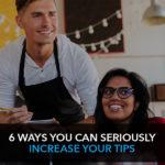 6 ways you can seriously increase your tips