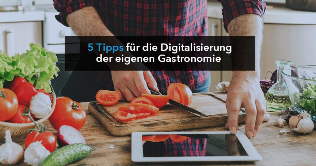 5 Tipps für die Digitalisierung der eigenen Gastronomie