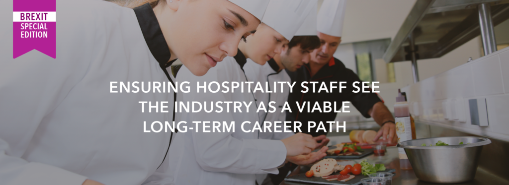 Ensuring hospitality staff see the industry as a viable long-term career path
