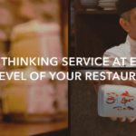 Rethinking service at every level of your restaurant