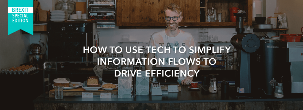 How To Use Tech To Simplify Information Flows To Drive Efficiency