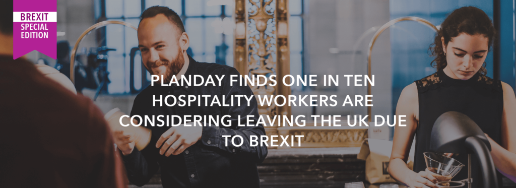 Planday finds one in ten hospitality workers are considering leaving the UK due to Brexit