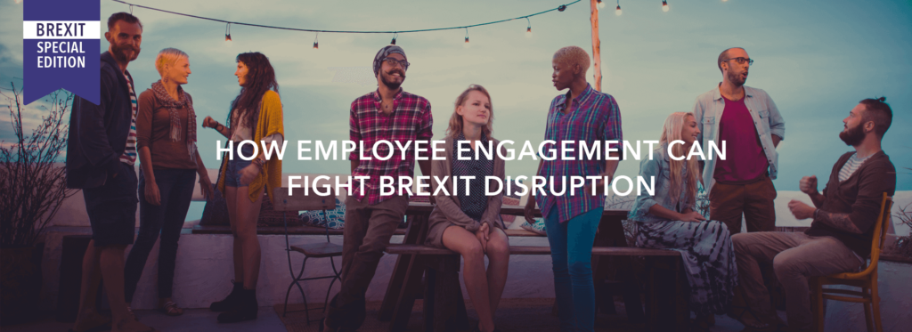 How employee engagement can fight Brexit disruption