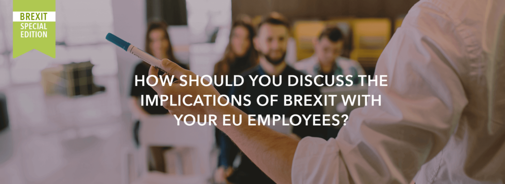 How should you discuss the implications of Brexit with your EU employees?