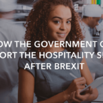 How the government can support the hospitality sector after Brexit