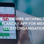 So nutzen Ihre Mitarbeiter die Planday-App für mehr Selbstorganisation