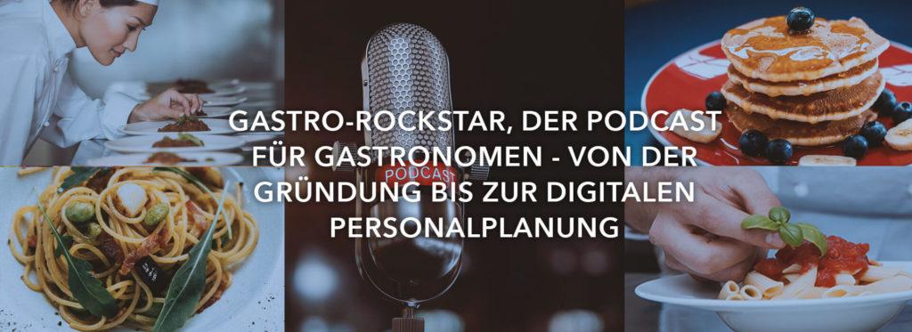 Gastro-Rockstar, der Podcast für Gastronomen – Von der Gründung bis zur digitalen Personalplanung