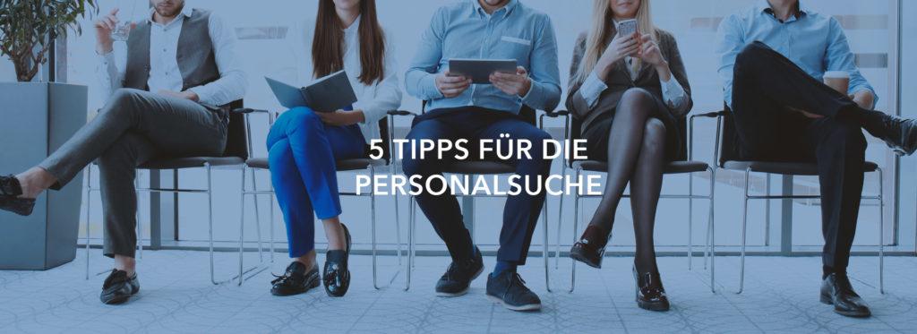 5 Tipps für die Personalsuche