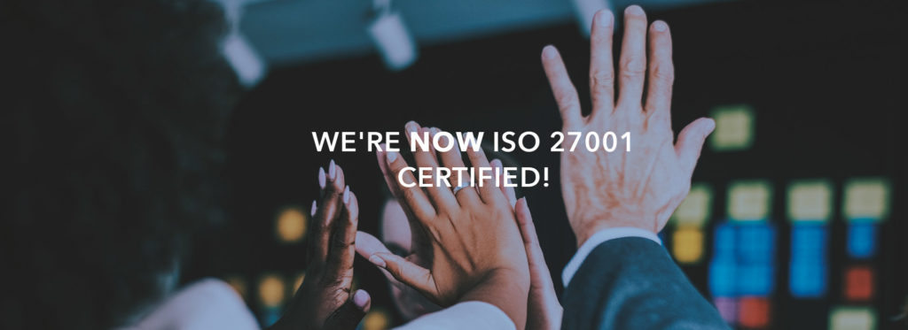 We're now ISO 27001 certified!