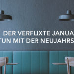 Der verflixte Januar: Was tun mit der Neujahrsflaute?