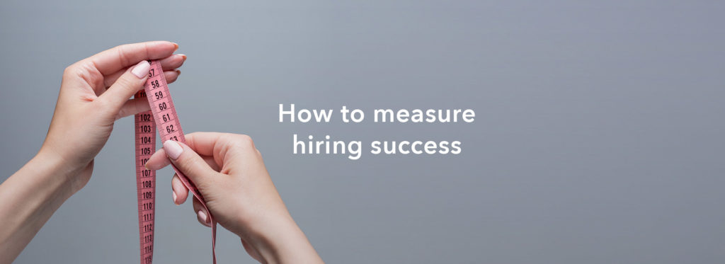 How to Measure Hiring Success