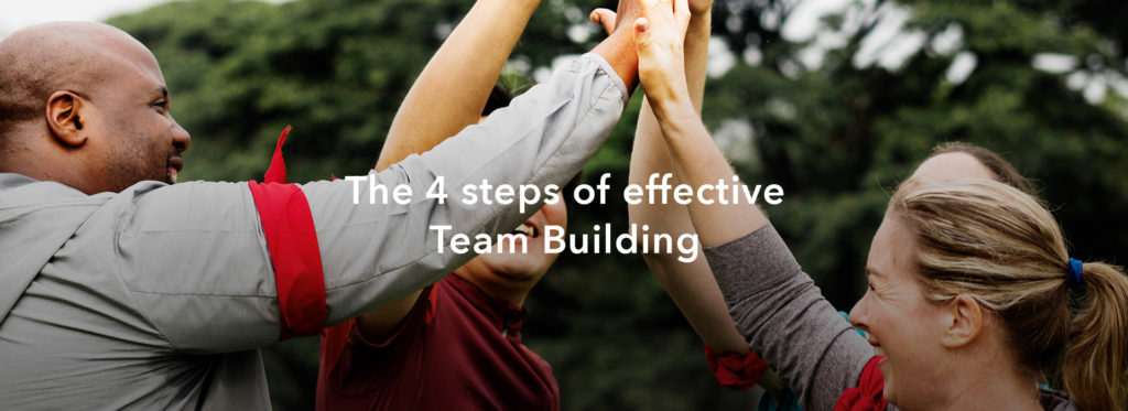 The 4 Steps of Effective Team Building