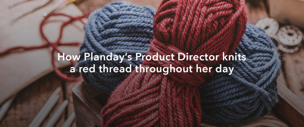 How Planday's Product Director Knits a Thread Through Her Day
