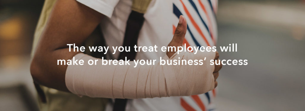 The way you treat employees will make or break your business' success