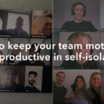 How to keep your team motivated and productive in self-isolation
