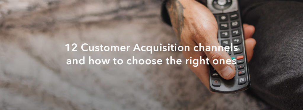 12 Customer Acquisition Channels and How to Choose the Right Ones
