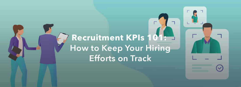 Recruitment KPIs 101: How to Keep Your Hiring Efforts on Track