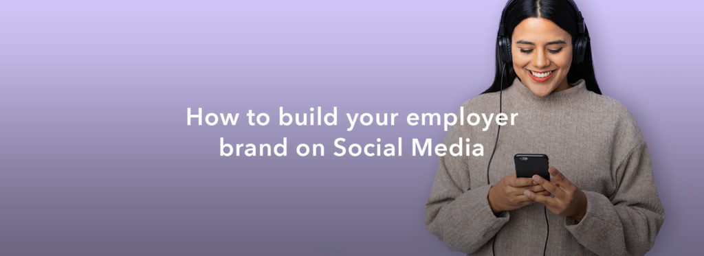 How to Build Your Employer Brand on Social Media