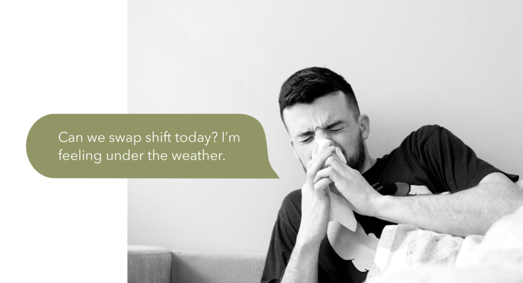 Young man with a flue asking to swap shifts