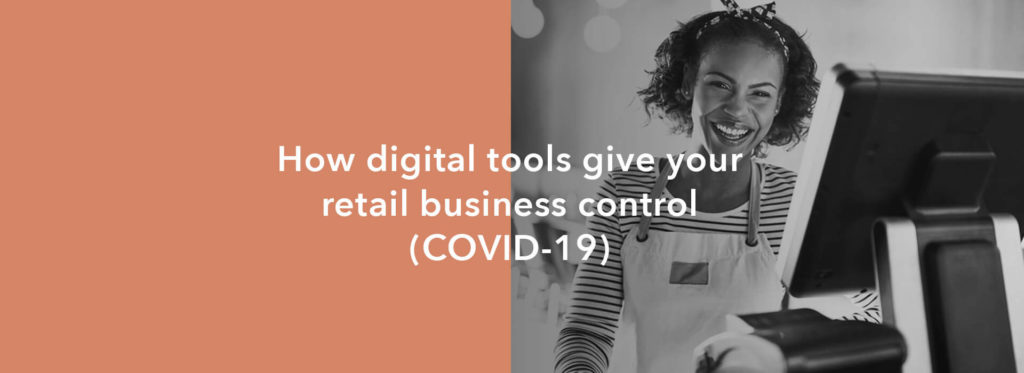Coping with COVID-19: the essential tools your retail business needs right now