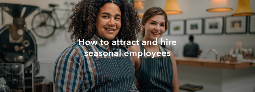How to attract and hire seasonal employees
