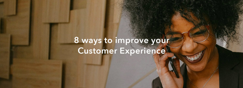 8 Ways to Improve Your Customer Experience