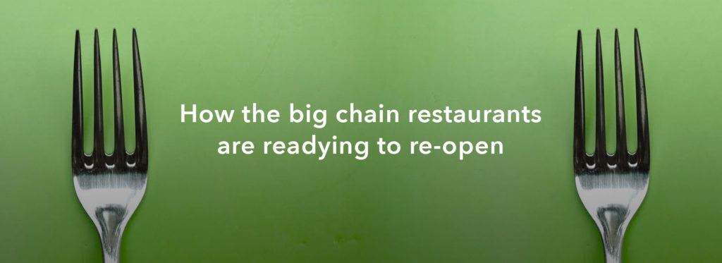 How the big chain restaurants are readying to re-open
